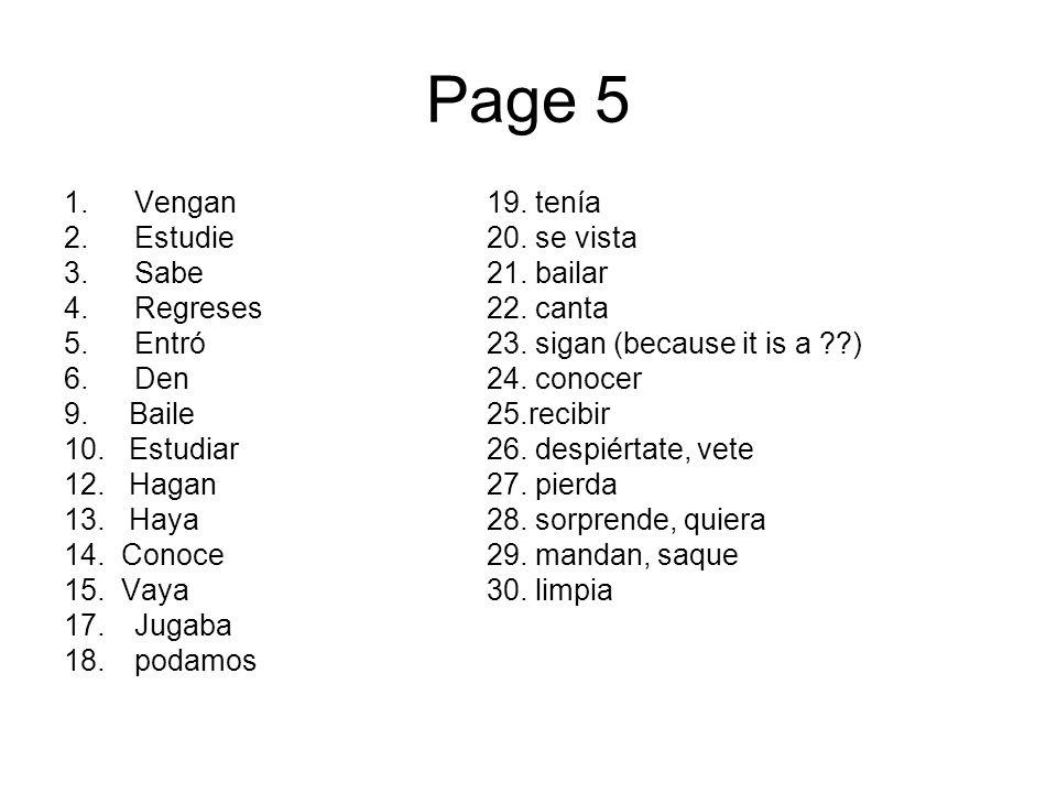 Page 5 Vengan 19. tenía Estudie 20. se vista Sabe 21. bailar