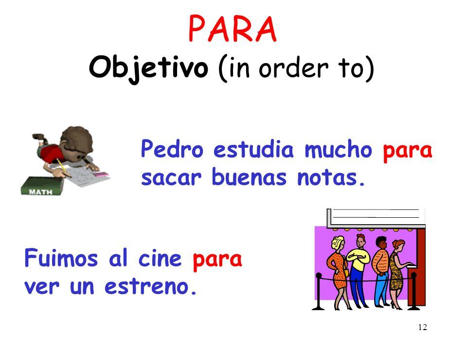 PARA Objetivo (in order to)