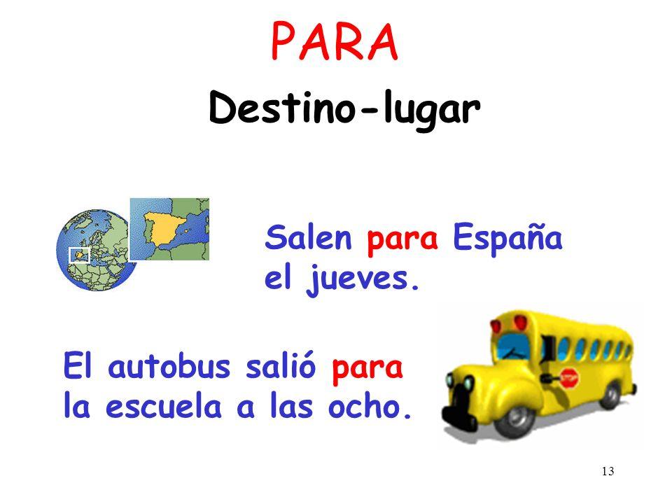 PARA Destino-lugar Salen para España el jueves.