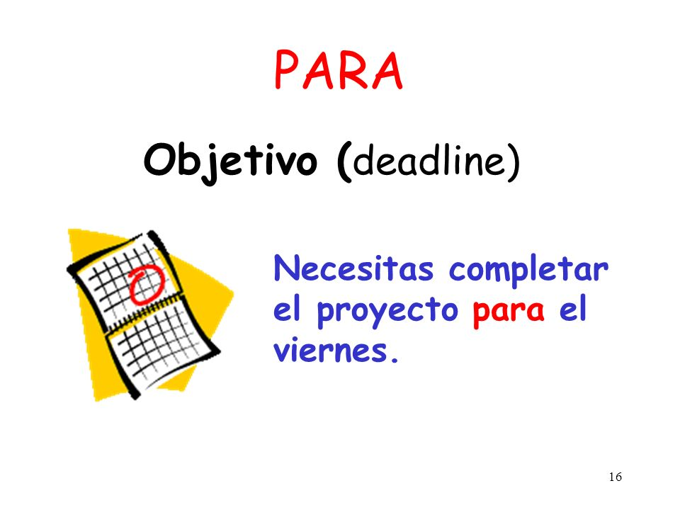 PARA Objetivo (deadline)