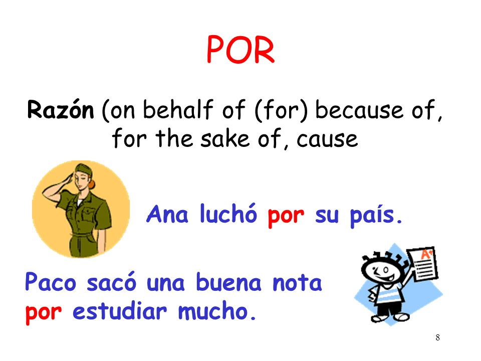 Razón (on behalf of (for) because of, for the sake of, cause