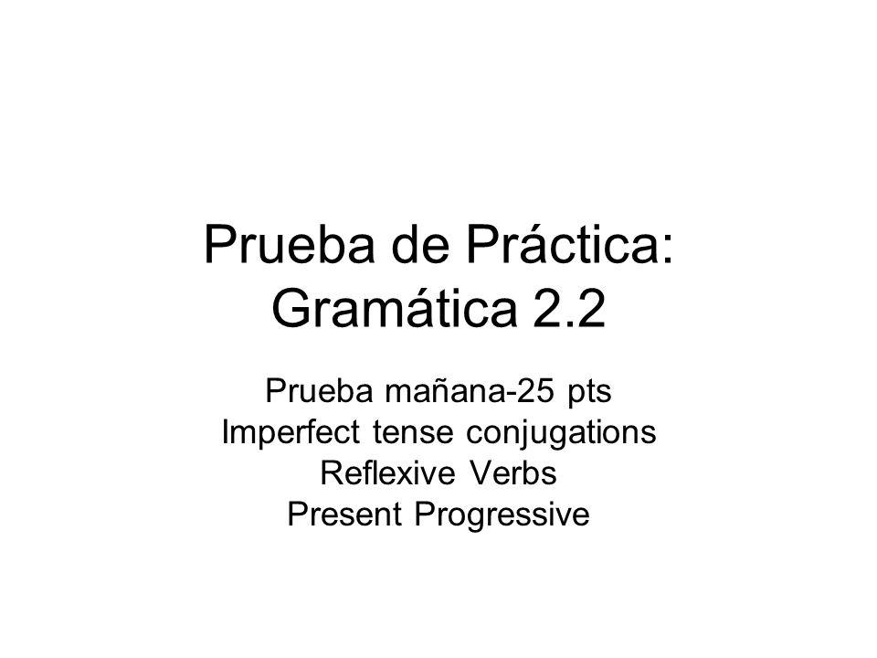 Prueba de Práctica: Gramática 2.2