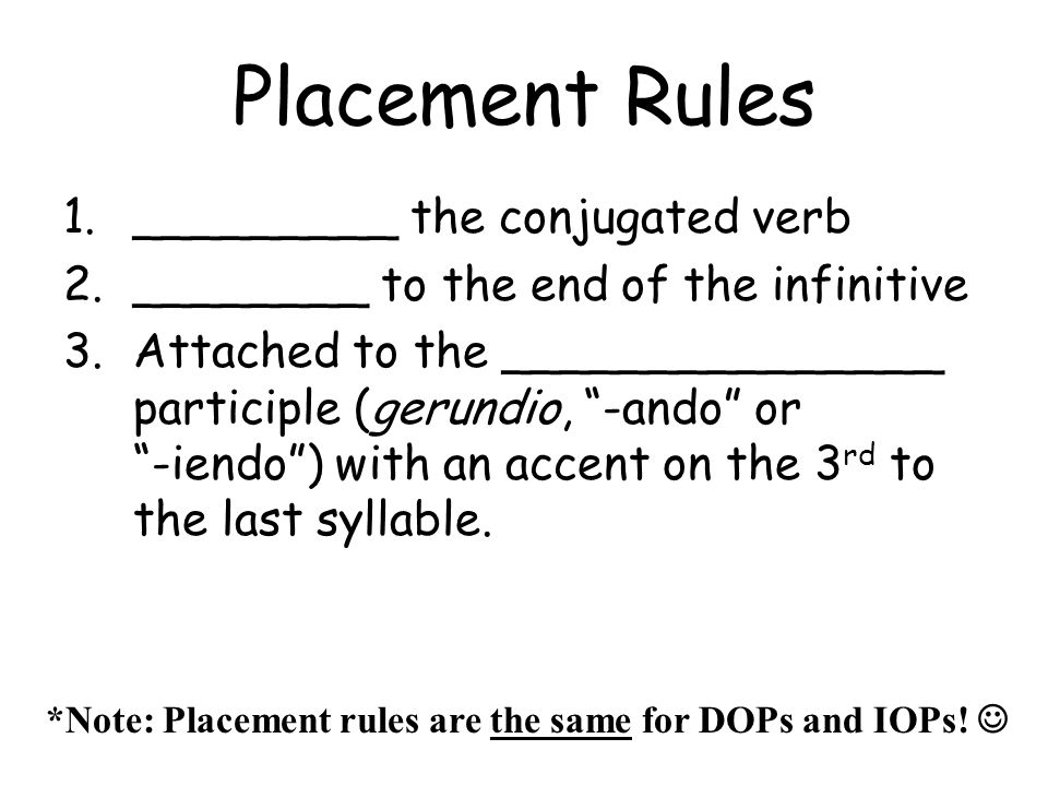 Placement Rules _________ the conjugated verb