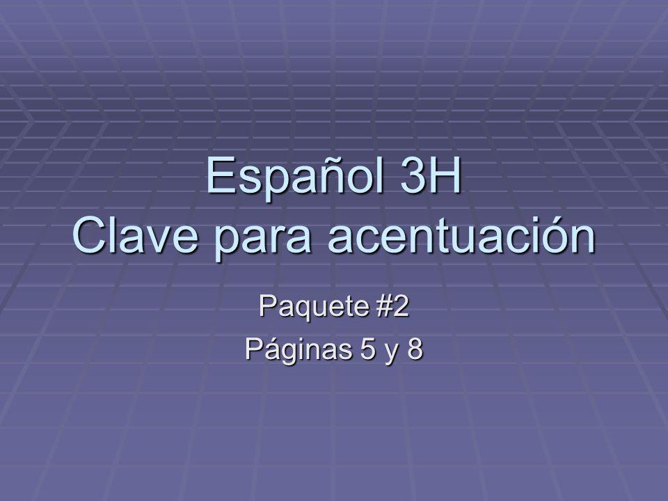 Español 3H Clave para acentuación
