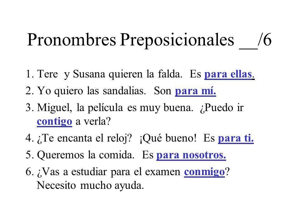 Pronombres Preposicionales __/6