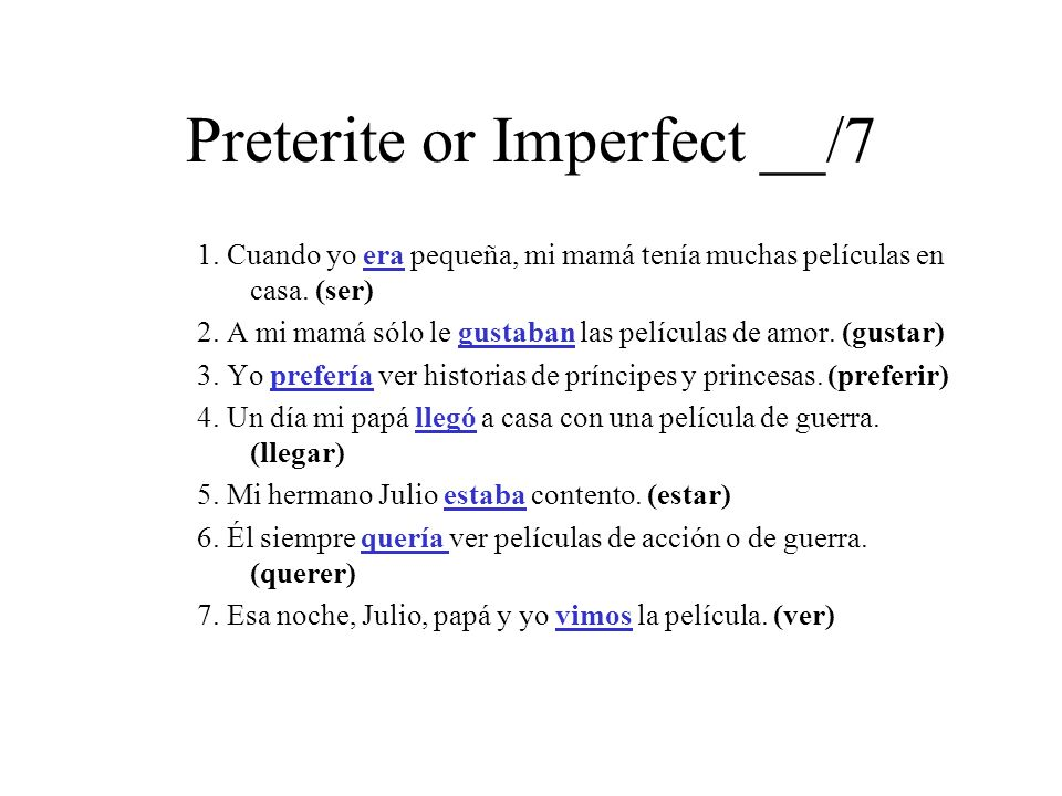 Preterite or Imperfect __/7