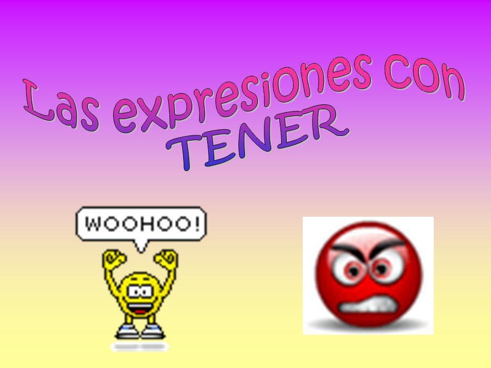 Las expresiones con TENER