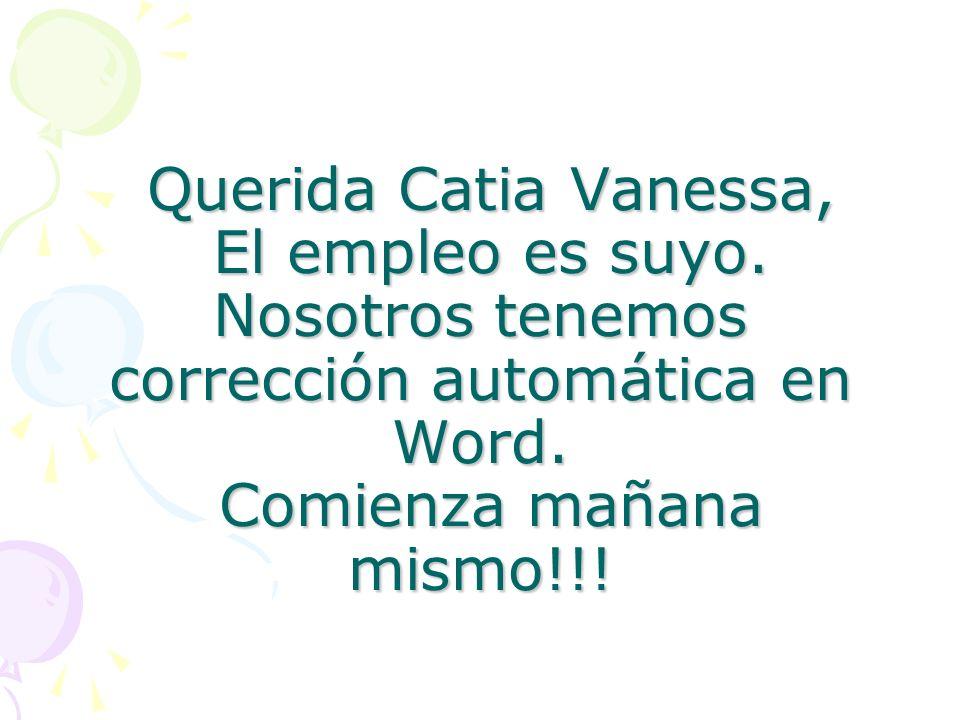 Querida Catia Vanessa, El empleo es suyo