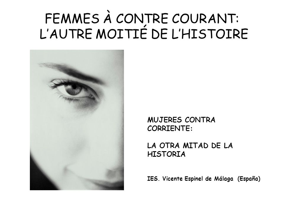 FEMMES À CONTRE COURANT: L'AUTRE MOITIÉ DE L'HISTOIRE