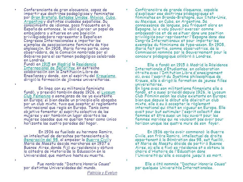 Conferenciante de gran elocuencia, capaz de impartir sus doctrinas pedagógicas y feministas por Gran Bretaña, Estados Unidos, México, Cuba, Argentina y distintas ciudades españolas. Su conocimiento de idiomas, poco frecuente en la España de entonces, le valió ejercer un papel de embajadora y situarse en una posición privilegiada para representar a España en Congresos Internacionales e importar los ejemplos de asociacionismo feminista de tipo anglosajón. En 1908, María forma parte, como observadora, de la Comisión nombrada por el Gobierno para el certamen pedagógico celebrado en Londres. Fundó en 1915 en Madrid la Residencia Internacional de Señoritas, en estrecha colaboración con la Institución Libre de Enseñanza y donde, con el espíritu del Krausismo, dirigió la formación de jóvenes universitarias.