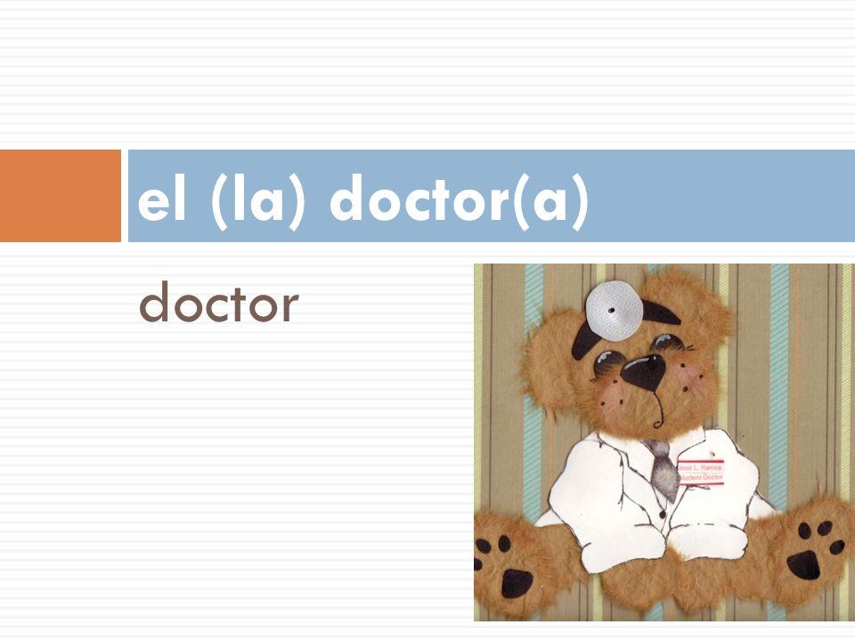 el (la) doctor(a) doctor