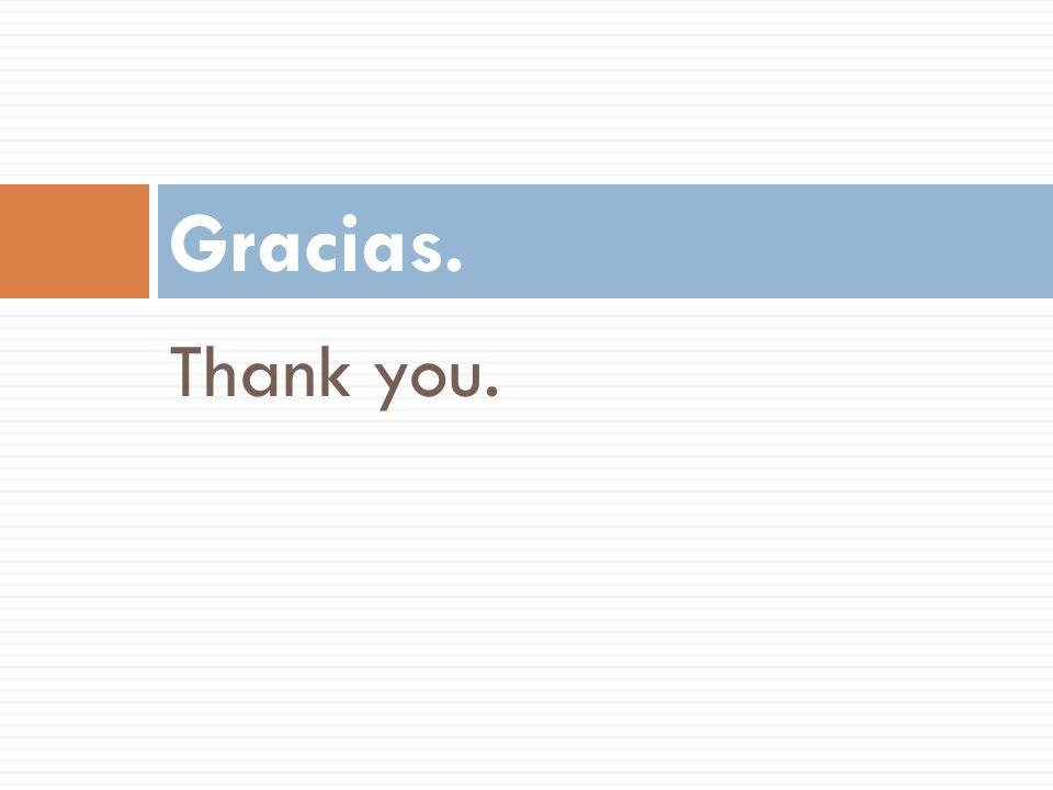 Gracias. Thank you.