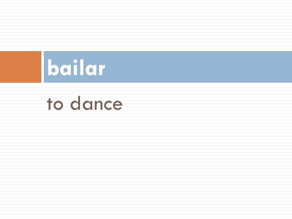 bailar to dance 52