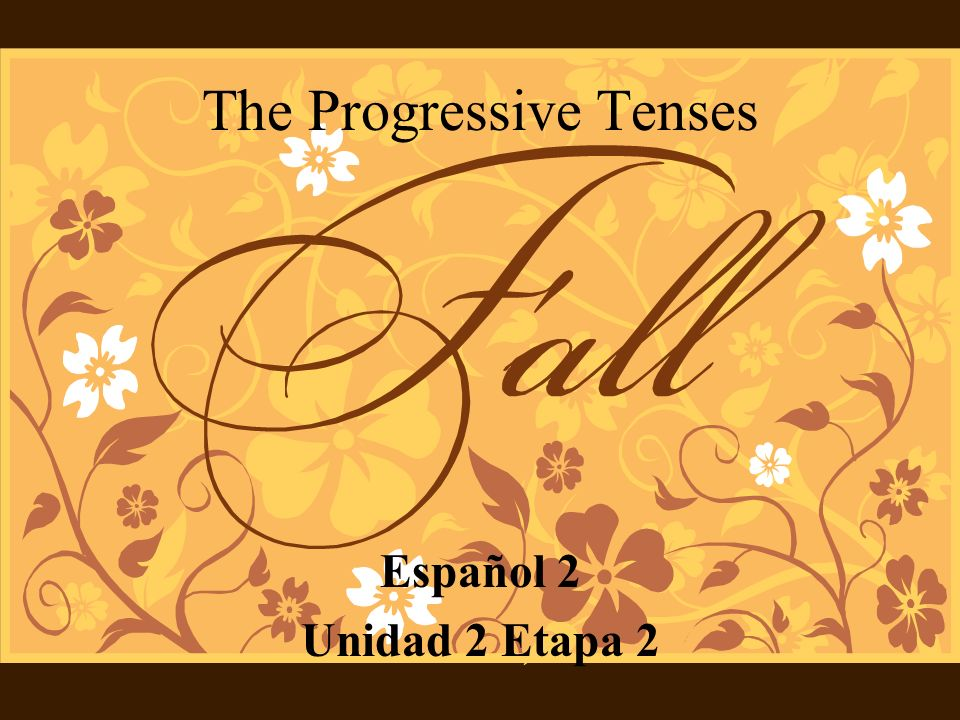 The Progressive Tenses
