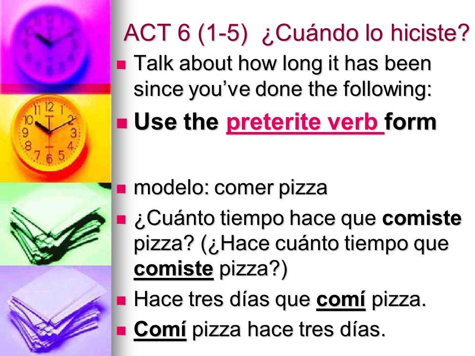 ACT 6 (1-5) ¿Cuándo lo hiciste