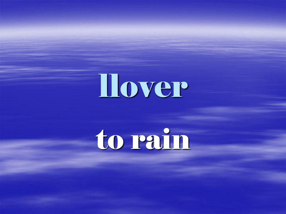 llover to rain