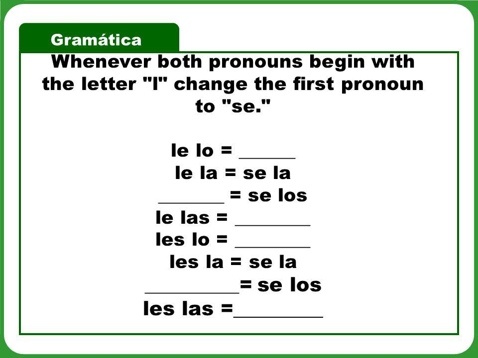 le lo = ______ le la = se la _______ = se los le las = ________