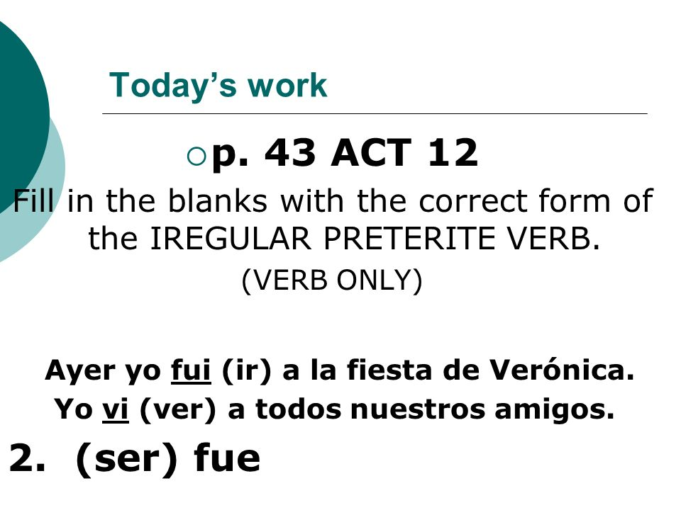p. 43 ACT 12 2. (ser) fue Today's work