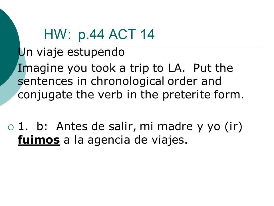 HW: p.44 ACT 14 Un viaje estupendo