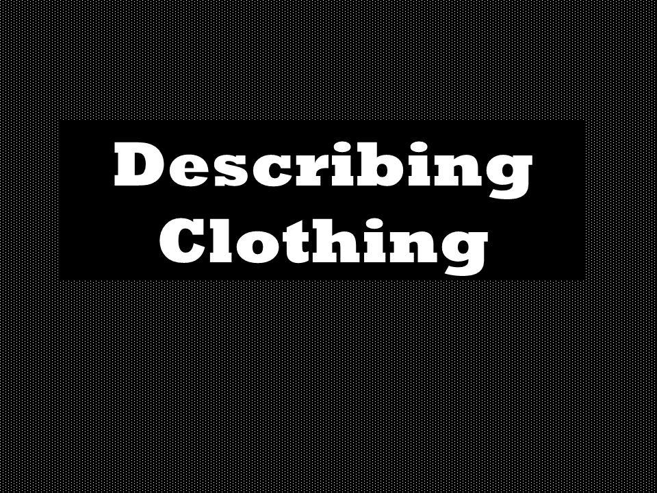 Describing Clothing