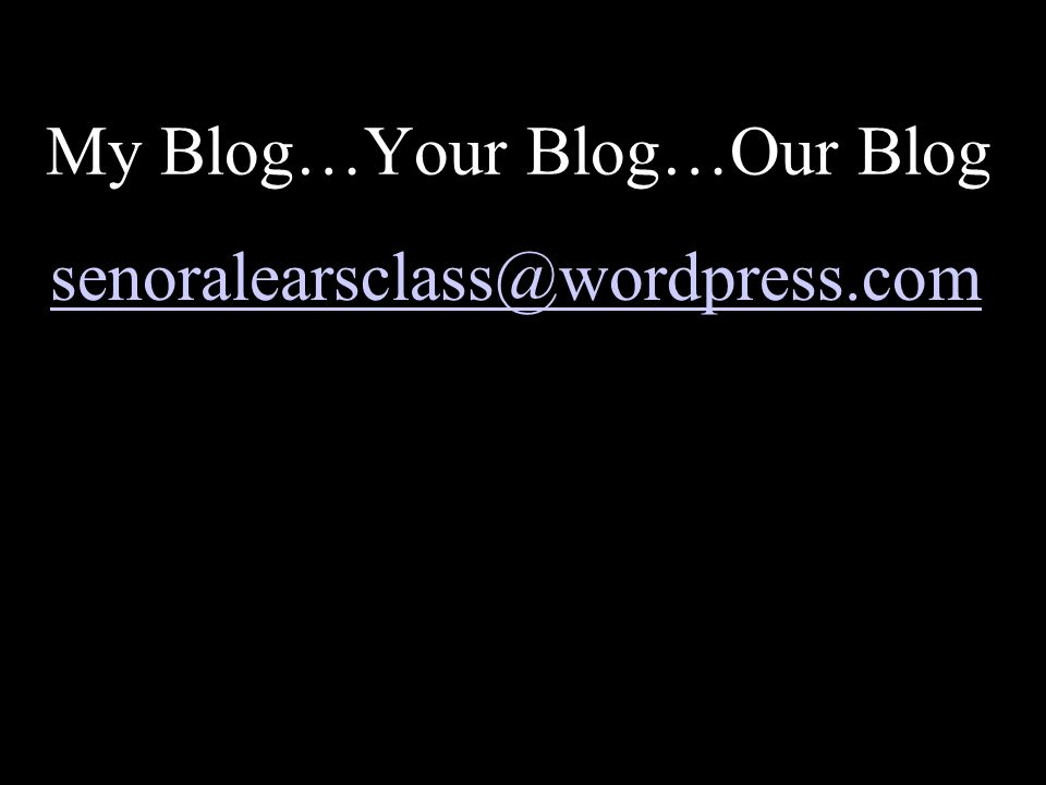 My Blog…Your Blog…Our Blog