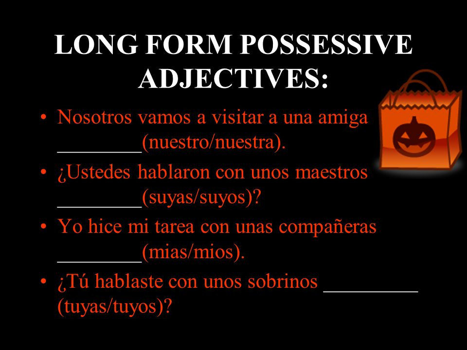 LONG FORM POSSESSIVE ADJECTIVES: