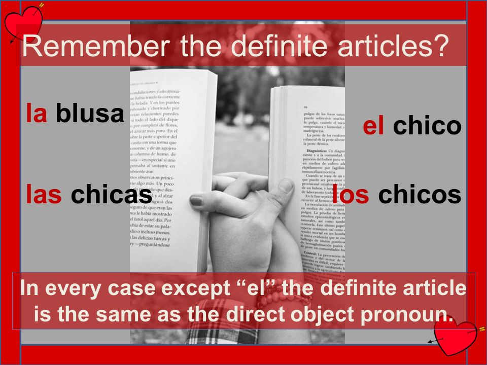 Remember the definite articles