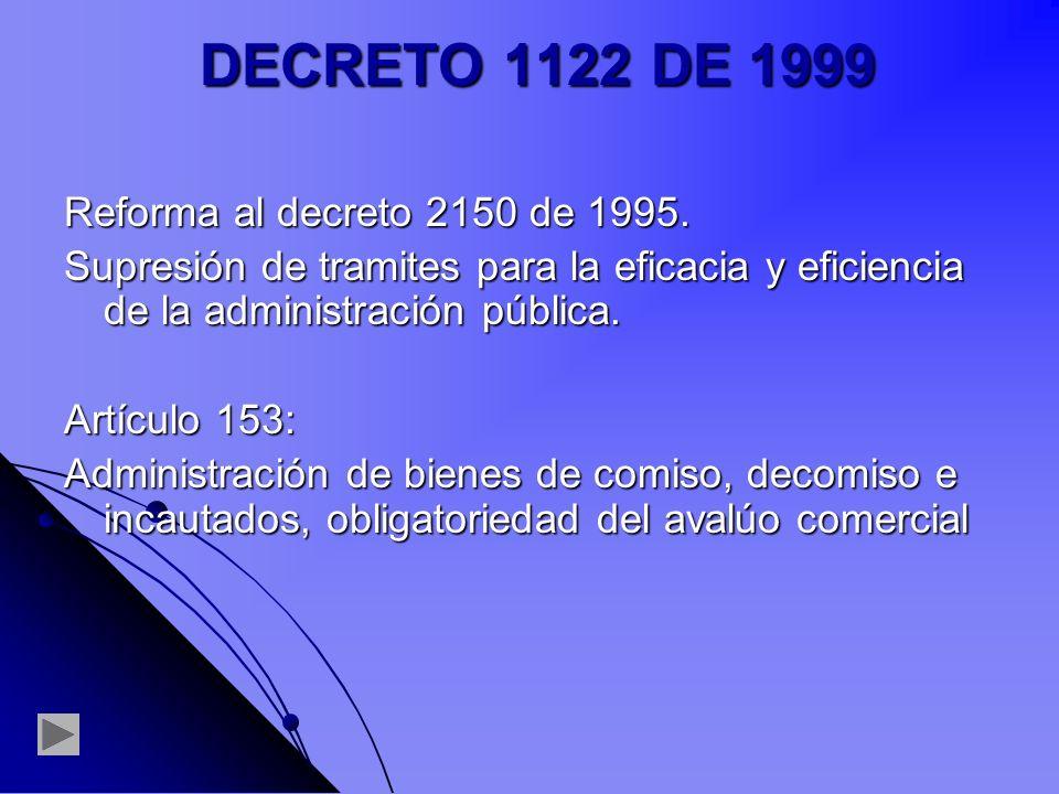DECRETO 1122 DE 1999 Reforma al decreto 2150 de 1995.