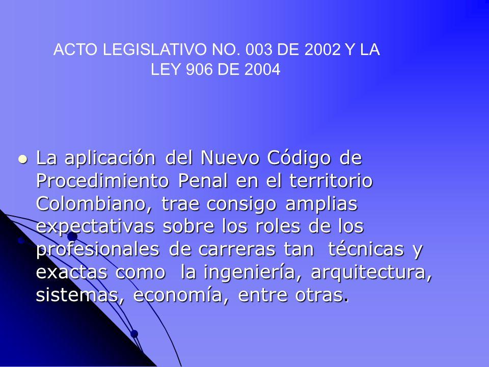 ACTO LEGISLATIVO NO. 003 DE 2002 Y LA LEY 906 DE 2004