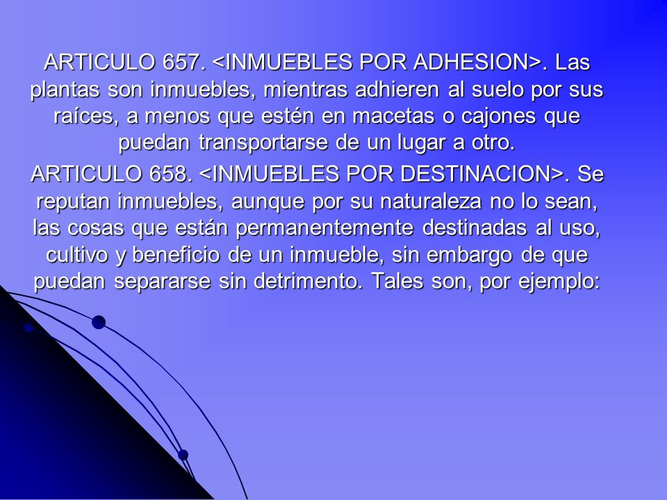 ARTICULO 657. <INMUEBLES POR ADHESION>