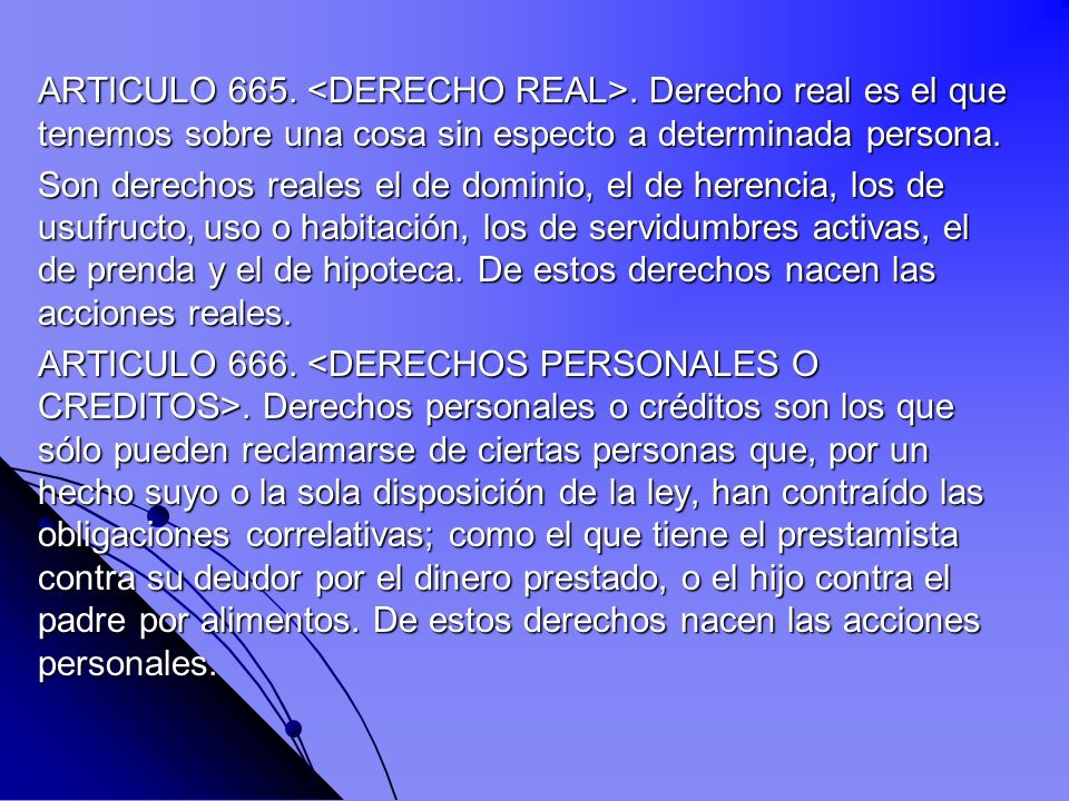 ARTICULO 665. <DERECHO REAL>