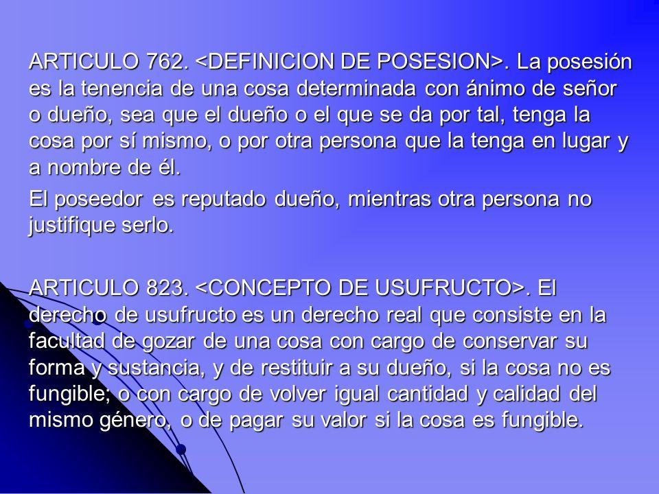 ARTICULO 762. <DEFINICION DE POSESION>