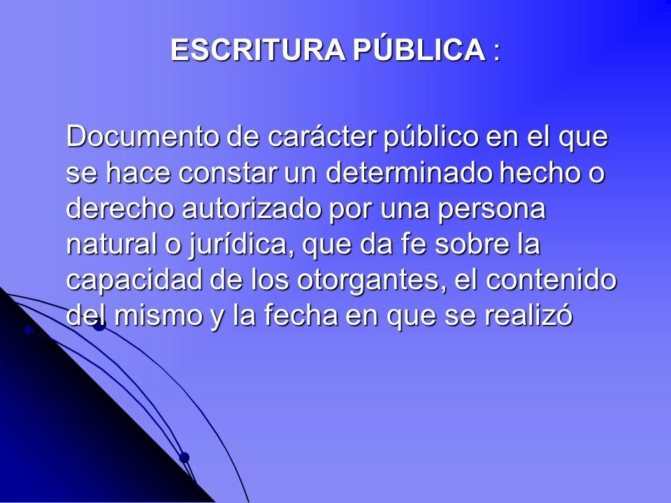 ESCRITURA PÚBLICA :