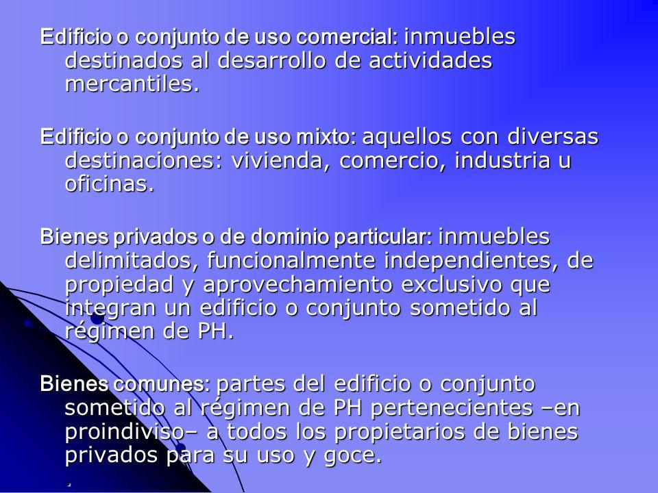 Edificio o conjunto de uso comercial: inmuebles destinados al desarrollo de actividades mercantiles.