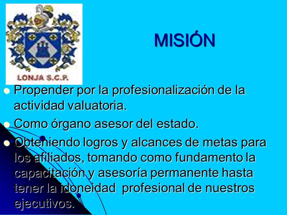 MISIÓN Propender por la profesionalización de la actividad valuatoria.