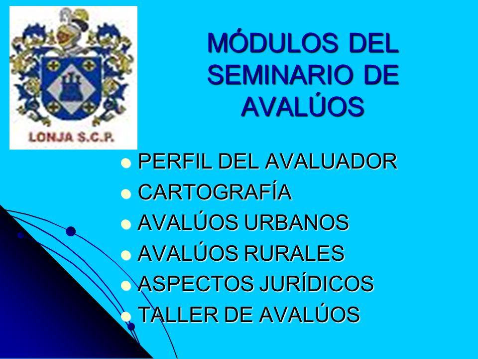 MÓDULOS DEL SEMINARIO DE AVALÚOS