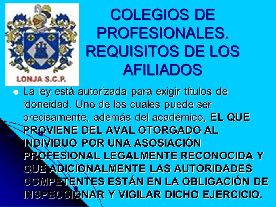 COLEGIOS DE PROFESIONALES. REQUISITOS DE LOS AFILIADOS