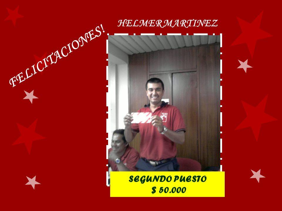 HELMER MARTINEZ FELICITACIONES! SEGUNDO PUESTO $ 50.000