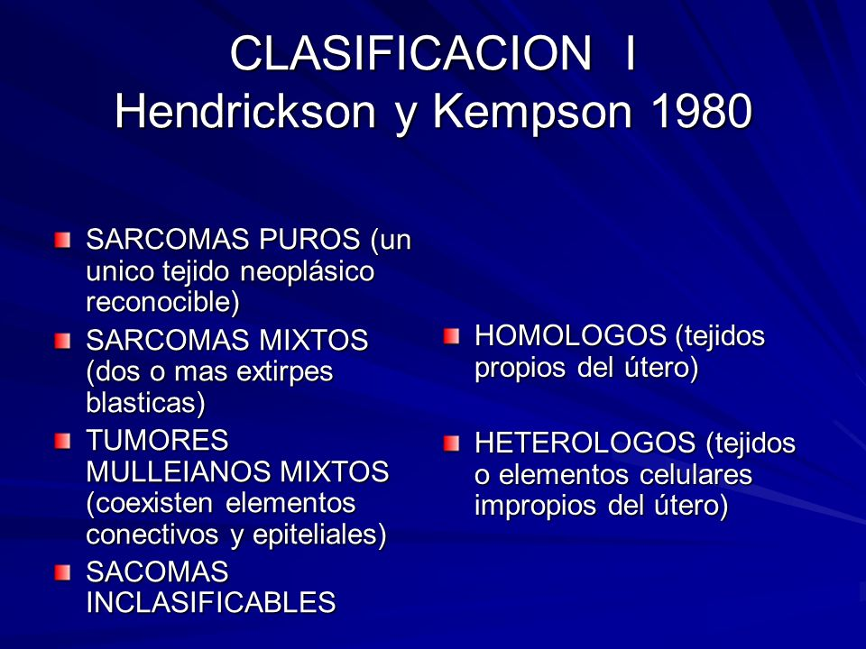 CLASIFICACION I Hendrickson y Kempson 1980