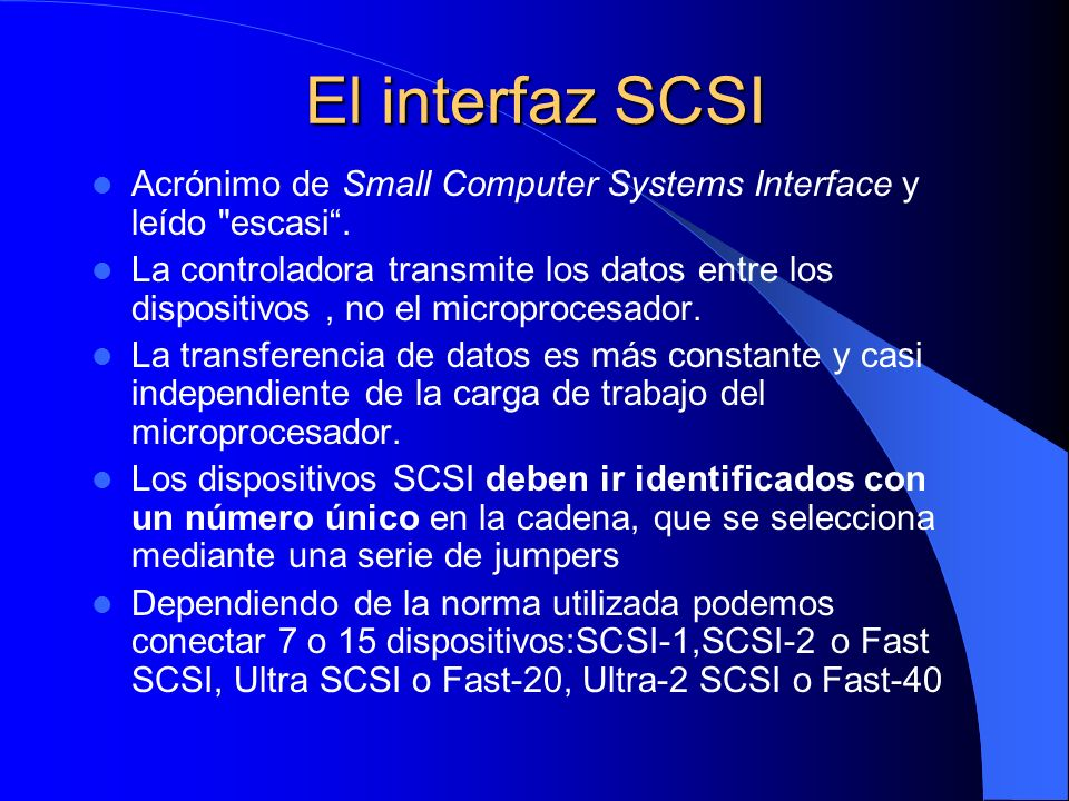 El interfaz SCSI Acrónimo de Small Computer Systems Interface y leído escasi .