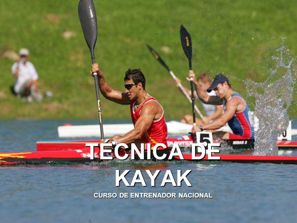 TÉCNICA DE KAYAK CURSO DE ENTRENADOR NACIONAL