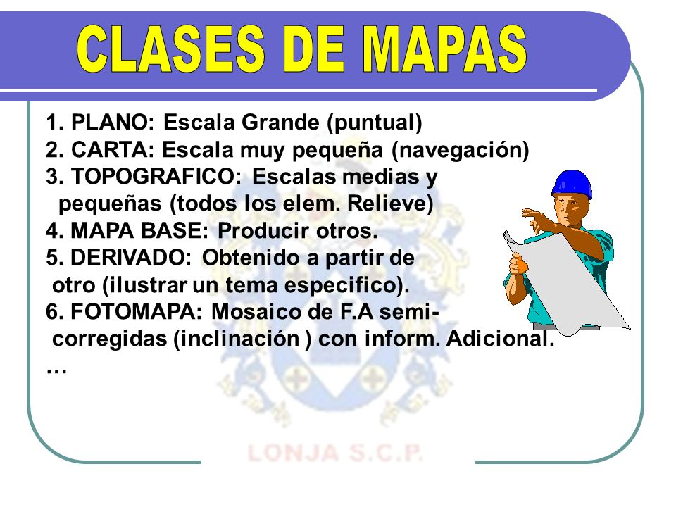CLASES DE MAPAS PLANO: Escala Grande (puntual)