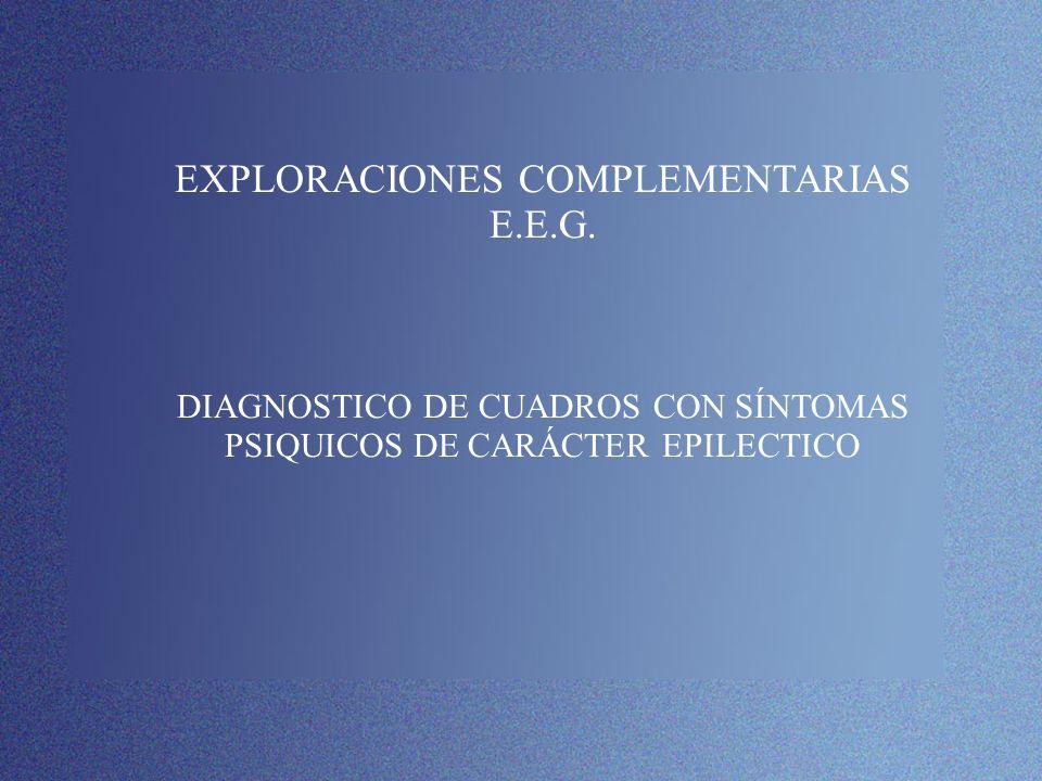 EXPLORACIONES COMPLEMENTARIAS E. E. G