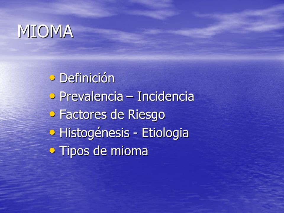 MIOMA Definición Prevalencia – Incidencia Factores de Riesgo