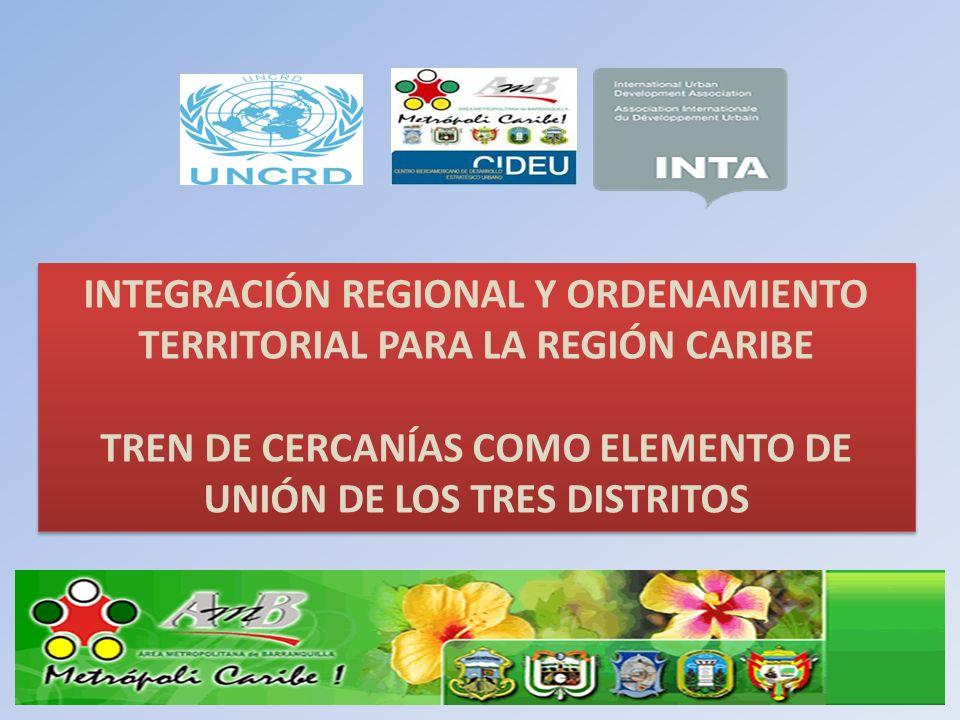 INTEGRACIÓN REGIONAL Y ORDENAMIENTO TERRITORIAL PARA LA REGIÓN CARIBE