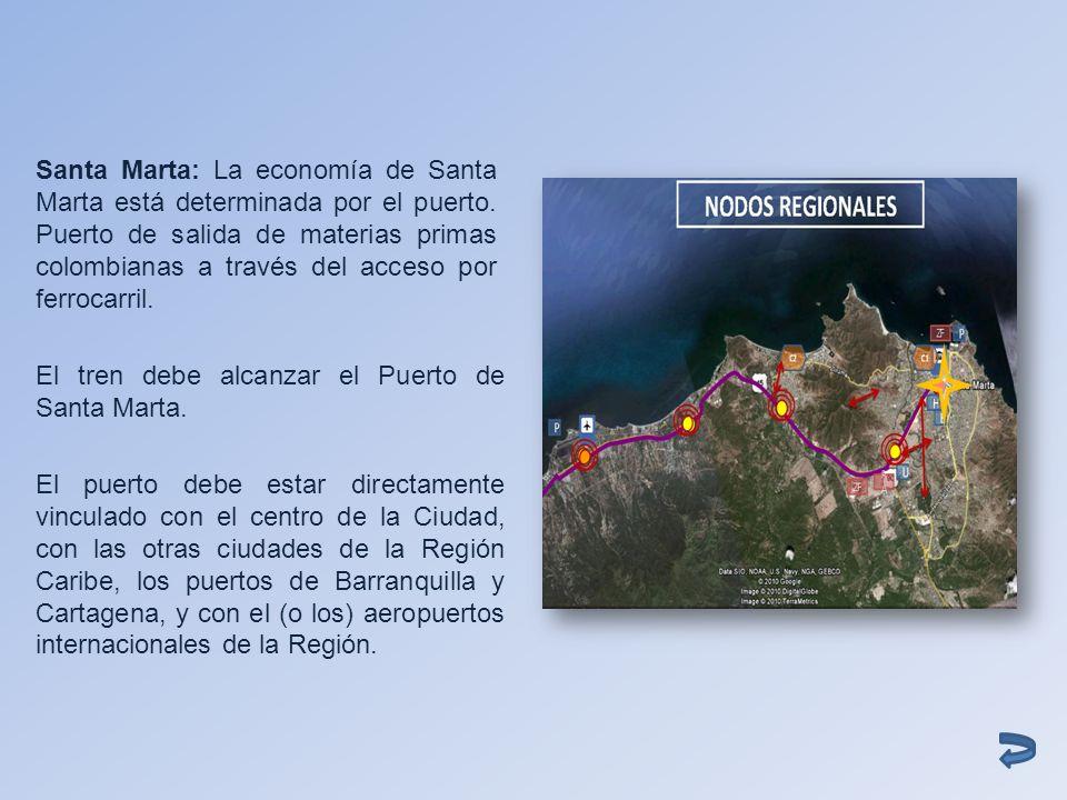 Santa Marta: La economía de Santa Marta está determinada por el puerto