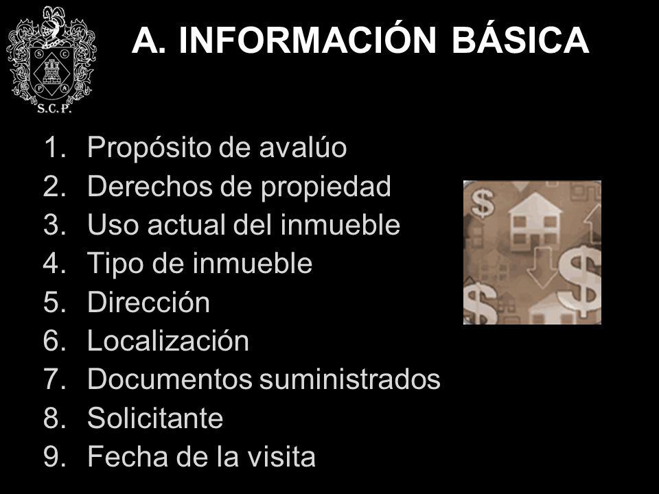 A. INFORMACIÓN BÁSICA Propósito de avalúo Derechos de propiedad