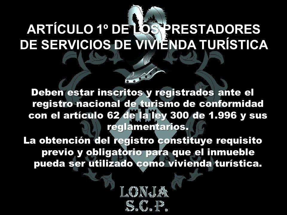 ARTÍCULO 1º DE LOS PRESTADORES DE SERVICIOS DE VIVIENDA TURÍSTICA