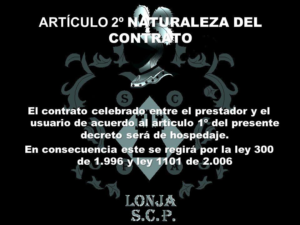 ARTÍCULO 2º NATURALEZA DEL CONTRATO