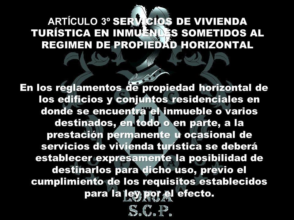 ARTÍCULO 3º SERVICIOS DE VIVIENDA TURÍSTICA EN INMUENLES SOMETIDOS AL REGIMEN DE PROPIEDAD HORIZONTAL